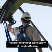Register online For Work Safely at Heights Course