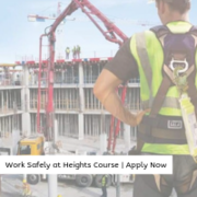 Work Safely at Heights Course | Apply Now